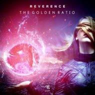 Reverence - The Golden Ratio (Original Mix)