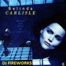 Belinda Carlisle - Heaven Is A Place On Earth (Dj Fireworks Mashup) ()