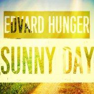 Edvard Hunger - Sunny Day (Original Mix)