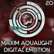 Maxim Aqualight - Digital Emotion (Original Mix)