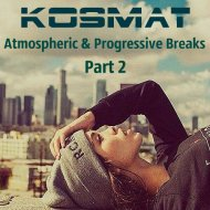 KosMat - Atmospheric & Progressive Breaks - Part 2 ()