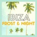 Frost & Night - Night on Ibiza (Original Mix)