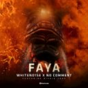 WHITENO1SE x No Comment Feat. Richie Loop - Faya (Original Mix)