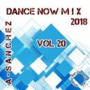 A-SancheZ - Dance NowMiX 2018 vol 20 ()