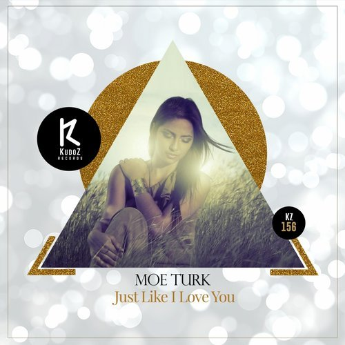 Moe Turk  -  Just Like I Love You (Original Mix)