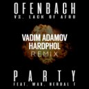 Ofenbach vs. Lack Of Afro feat. Wax & Herbal T - PARTY (Vadim Adamov & Hardphol Remix) (Radio Edit) ()