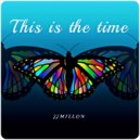 JJMillon - This Is The Time (Original Mix)