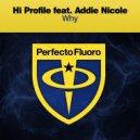 Hi Profile feat. Addie Nicole - Why (Original Mix)