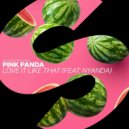 Pink Panda Ft. Nyanda - Love It Like That (Extended Mix)