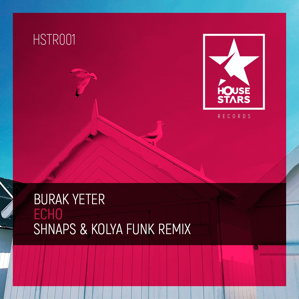 Burak Yeter - Echo  (Shnaps & Kolya Funk Remix)