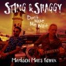 Sting & Shaggy  -  Don\'t Make Me Wait  (Madison Mars Remix)