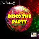 Dvj Vetroff - Hitovaя Diskoteka.Disco The Party\'2017 ()