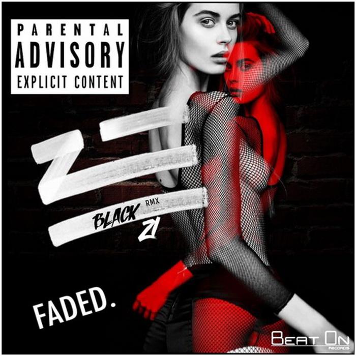 ZHU - Faded  (Black 21 Remix)