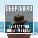 Deepierro  - Can\'t Get You Out Of My Head (Original Mix)