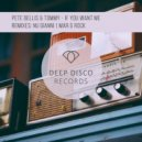 Pete Bellis & Tommy - If You Want Me  (Original Mix)