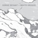 Serge Devant - White Groove  (Original Mix)