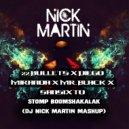 22Bullets x Diego Miranda x Mr. Black x Sansixto  - Stomp Boomshakalak (DJ Nick Martin Mashup) ()