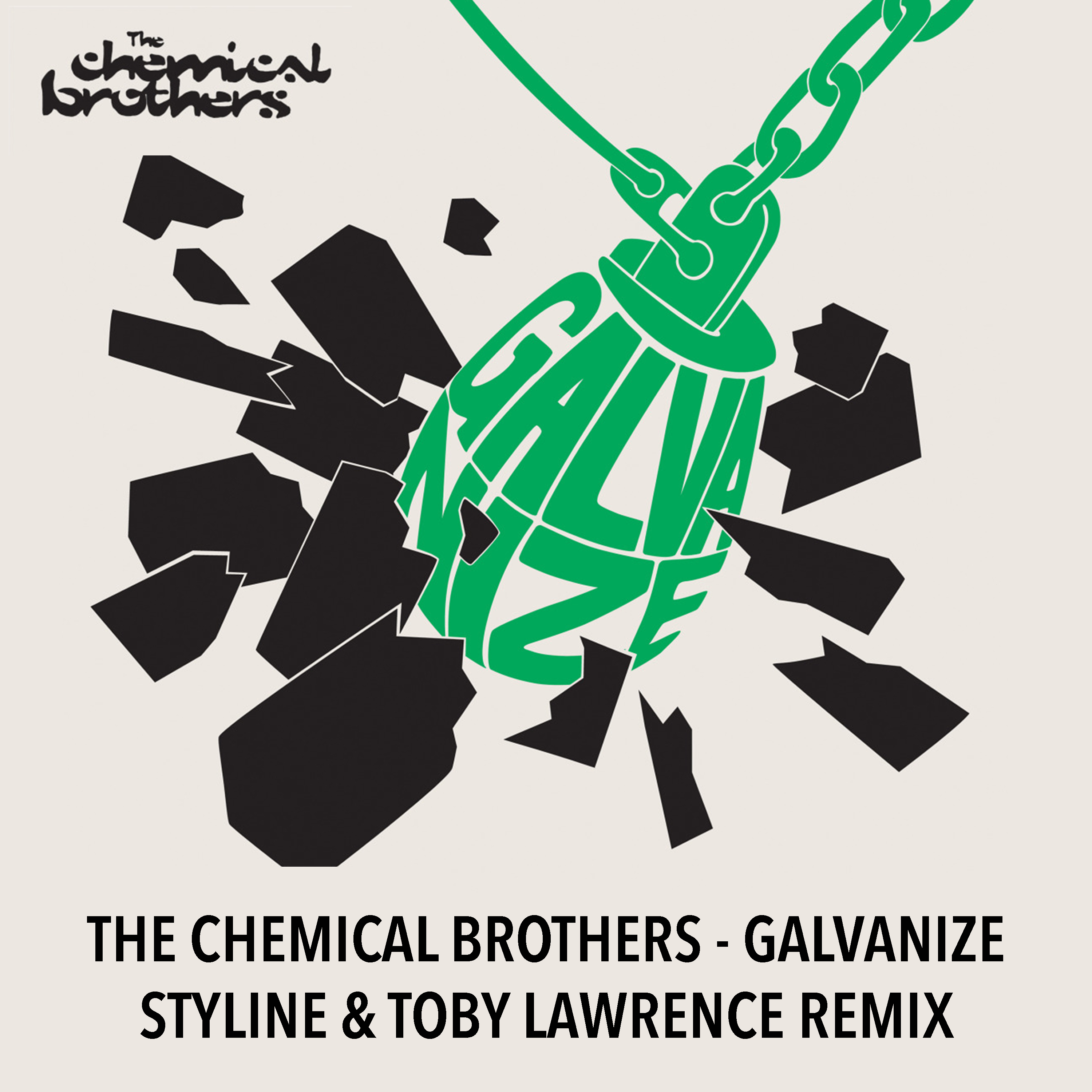 The Chemical Brothers - Galvanize (Styline & Toby Lawrence Remix)