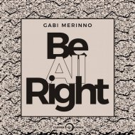 Gabi Merinno - Be All Right (Extended Mix)
