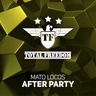 Mato Locos - After Party (Original Mix)
