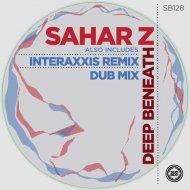 Sahar Z - Deep Beneath (Original Mix)