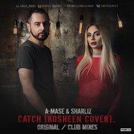 A-Mase & Sharliz - Catch  (Club Mix)