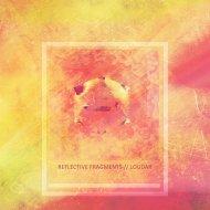 Loudar - Reflecting Fragments (Original)