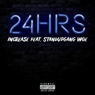 Increase & Stand Up Gang Woe - 24HRS (feat. Stand Up Gang Woe) (Original Mix)