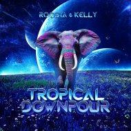 Roosya & Kelly - Tropical Downpour (Original Mix)
