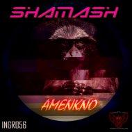 Shamash - Amenkno (Original Mix)