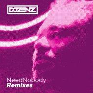 Dozenz  - Need Nobody (Austin Leeds Remix)