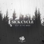 Sick Cycle - Deep In The Woods (Original Mix)
