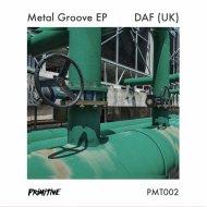 DAF (UK) - Metal Groove (Original Mix)