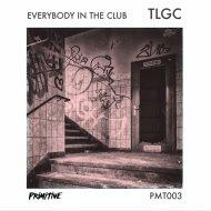 TLGC - Rock The Freaks (Original Mix)