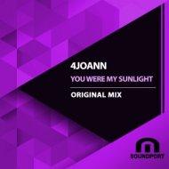 4Joann - You Were My Sunlight  (Original Mix)