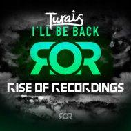 Turais - I\'ll Be Back  (Original Mix)