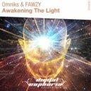 Omniks & FAWZY - Awakening The Light  (Original Mix)
