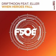 Driftmoon feat. Eller - When Heroes Fall (Extended Mix)
