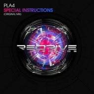 PLA4 - Special Instructions  (Original Mix)