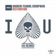 Andrew Feanor ,Skoopman - Destination (Extended Mix)