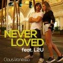 Claus e Vanessa  - Never Loved (L2U Remix)