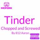 Mcperk & 812 Aaron - Tinder (Chopped & Screwed)