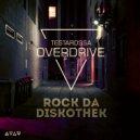 Testarossa Overdrive - Rock Da Diskothek (Original Mix)