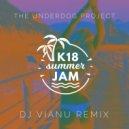 The Underdog Project - Summer Jam (DJ Vianu 2k18 Remix)