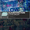 Algorithmic Funk - Love Drum (Original Mix)