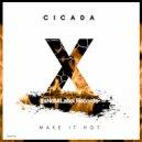 Cicada - Make It Hot (Original Mix)