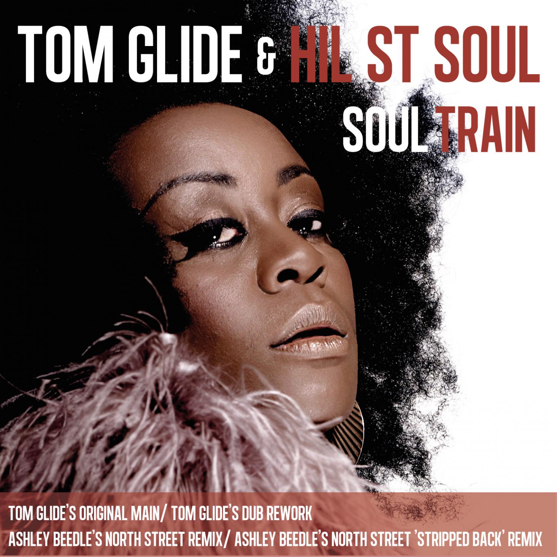 Tom Glide  &  Hil St Soul  - Soul Train (Ashley Beedle\'s North Street \'Stripped Back\' Remix)