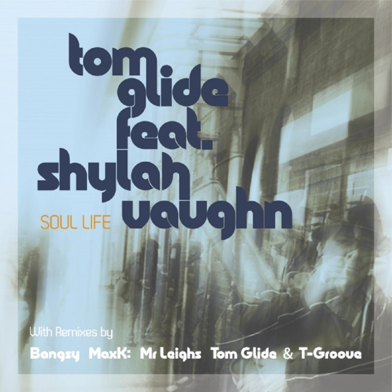 Tom Glide  &  Shylah Vaughn  - Soul Life (feat. Shylah Vaughn) (Mr Leighs Good Life Edit)