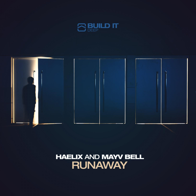 Haelix & Mayv Bell - Runaway (original)