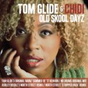 Chidi  - Old Skool Dayz (Tom Glide\'s Summer Of 17\' Rework)